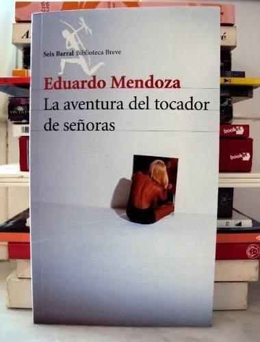 eduardo-mendoza-la-aventura-del-tocador-de-senoras-5235-MLA4292652872_052013-O